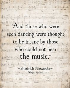 Music Quote Friedrich Nietzsche Those Who by ShadetreePhotography music quotes Music Quote Friedrich Nietzsche, Those Who Were Seen Dancing Literary Quote, For the Musician, Inspirational Quote, Unframed Motivacional Quotes, Dance Quotes, Lyric Quotes, Funny Quotes, Faith Quotes, Poor Quotes, Guitar Quotes, Quotes Women, Friedrich Nietzsche