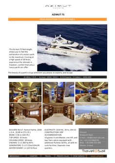This AZIMUT 75 foot is a lovely  motor yacht available for sale  in Greece. Cruises at 28 knots, she accommodates up to 8/10 passengers in four staterooms. Her master suite has a walk-in closet, a settee, plasma TV/Home theatre/DVD/CD entertainment center. The VIP stateroom has a Plasma TV/CD and there are two more twin cabins that have an extra Pullman berth and Cd player. All staterooms have en suite facilities. The spacious saloon features a round curved couch, full bar and the dining…