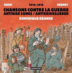 Chansons Contre la Guerre + CD - (Jacques Tardi / Dominique Grange / Jean-Pierre Verney). Ed. Casterman, août 2014