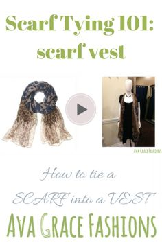 How to tie a Scarf into a Vest How To| Tutorial Video | Scarf Style| Fashion Tips