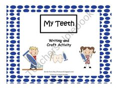 My Teeth- Writing and Craft Activity product from The-Teacher-Fairy on TeachersNotebook.com
