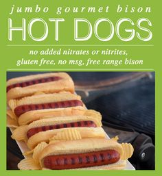 All Natural Bison Hot Dogs! Gourmet Bison Franks -- No MSG. Gluten Free. No added Nitrates or Nitrites. Made from Bison Meat -- no other meats or fats used! Awesomely delicious Hot Dogs in a Jumbo, 3 oz. size.