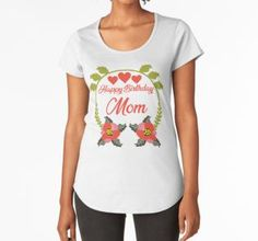 Women's Premium T-Shirt #Check #out #this #awesome #Happy #birthday #mom #mothersday #design #on #redbubble