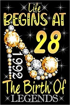 Life Begins At 28 - 1992 The Birth Of Legends: Funny 28th birthday party gifts Idea for 28 Years old Women - Lined Journal: Positive Journal Publishing: 9798610730882: Amazon.com: Books