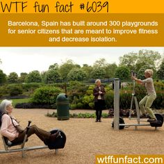 Barcelona, Spain has senior playgrounds - WTF fun facts