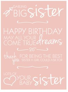 Birthday Quotes For Sister Happy Birthday To My Big Sister I Love You  Bettydianna Oppy .