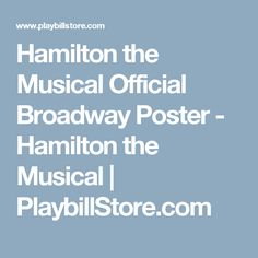Hamilton the Musical Official Broadway Poster - Hamilton the Musical   PlaybillStore.com