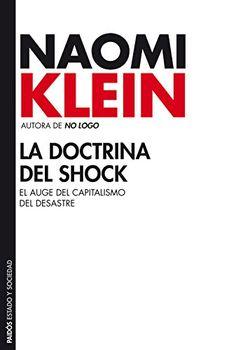La doctrina del shock: El auge del capitalismo del desastre eBook: Naomi Klein: Amazon.com.mx: Tienda Kindle