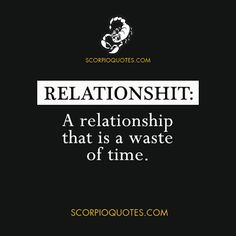 Relationshit:   A relationship that is a waste of time.