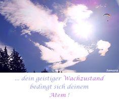 ... dein geistiger #Wachzustand bedingt sich deinem #Atem ! ( #Samara )