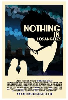 High resolution official theatrical movie poster for Nothing in Los Angeles Image dimensions: 791 x Directed by Rob Herring. Kelly Gallagher, Lee Thomas, Los Angeles Homes, Finding Love, Great Movies, Movie Tv, Fan Art, Movie Posters, Pictures
