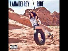 Lana Del Rey*Ride