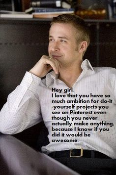 "My very own contribution to whatever this Ryan Gosling ""Hey girl"" thing is...."