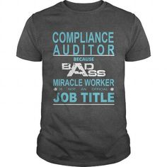Because Badass Miracle Worker Is Not An Official Job Title COMPLIANCE AUDITOR T Shirts, Hoodies. Check price ==► https://www.sunfrog.com/Jobs/Because-Badass-Miracle-Worker-Is-Not-An-Official-Job-Title-COMPLIANCE-AUDITOR-Dark-Grey-Guys.html?41382 $19