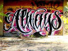 Always http://graffitiart.us/wp-content/uploads/2013/12/Always.jpg #Graffiti http://graffitiart.us/always/