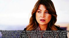 SO TRUE. one of my all time FAVORITE quotes from greys anatomy.