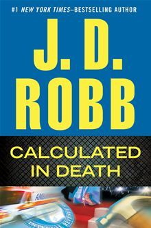 Calculated in Death by J. D. Robb. Available on February 26, 2013. Pre-order this eBook on Kobo: http://www.kobobooks.com/ebook/Calculated-in-Death/book-4HRN4L123UGNvA9RezDmEA/page1.html