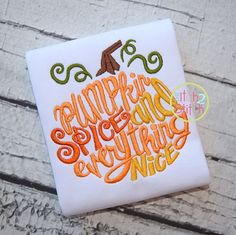 Pumpkin Spice and Everything Nice Embroidery