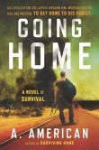 Going+Home:+A+Novel+of+Survival Really Important read.