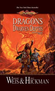 Dragons of the Dwarven Depths (Dragonlance: The Lost Chronicles, Book 1): Margaret Weis, Tracy Hickman