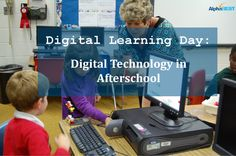 Digital Learning Day: Learn why #digital learning is important to today's students + how digital #technology is used in #afterschool