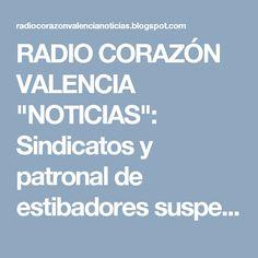 """RADIO CORAZÓN VALENCIA  """"NOTICIAS"""": Sindicatos y patronal de estibadores suspenden la ..."""