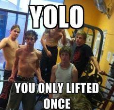 #YOLO -- DO YOU EVEN LIFT?
