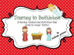 Journey to Bethlehem: Literacy Centers/Activities to Celebrate the birth of Jesus!