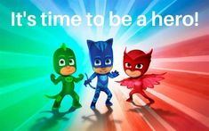 It's time to be a hero!