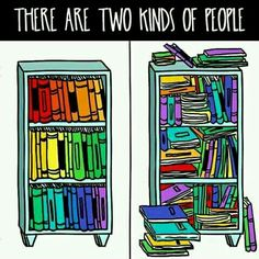 Which kind are you? >> well I want to be organized but I think I have too many books for that to happen
