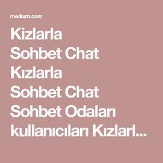 Kizlarla SohbetChat  Kızlarla SohbetChat Sohbet Odaları kullanıcıları Kızlarla sohbet chat Sadece gerçek kullanıcılardan oluşan ve uzman bir ekibin yönettiği sohbet siteleri sizlere sunuyoruz. Yalnızlık zordur, sizde sitemiz sayesinde yeni arkadaşlar bulabilir, Sohbet odaları içinde eğlenceli vakit geçirebilirsiniz. Kız Sohbet Odaları alanında lider konumda olup hergün sitemize çok sayıda kullanıcı gelmektedir. Kızlarla Sohbet