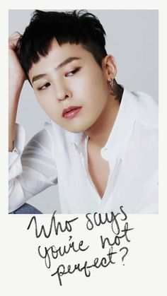Who says you're not perfect Gd Bigbang, Bigbang G Dragon, Daesung, Bigbang Members, Bigbang Wallpapers, G Dragon Fashion, First Love Story, G Dragon Top, Ji Yong