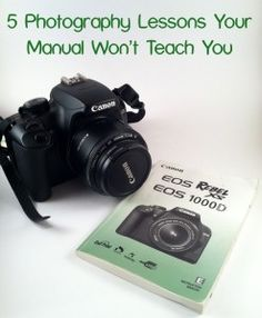 5 Photography Lessons Your Manual Won't Teach You -If you are a Nikon shooter don't let the Canon picture stop you from reading this. The 5 lessons are not brand specific.