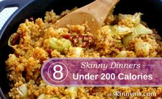 Skinny dinners under 200 calories!  Best news I've heard today :)  #skinny #dinner #recipes