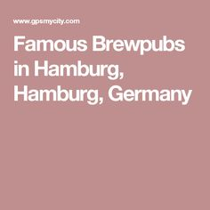 Famous Brewpubs in Hamburg, Hamburg, Germany