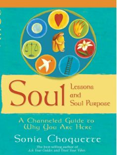 Soul Lessons & Soul Purpose by Sonia Choquette