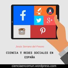 Ciencia y redes sociales en España. 👨🔬📲 ➡️ https://cienciaencomun.wordpress.com/2017/02/28/ciencia-y-redes-sociales-en-espana/