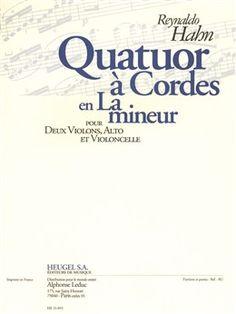 Reynaldo Hahn: Quatuor à cordes en la mineur (18'20'') pour 2 violons, alto et violoncelle.