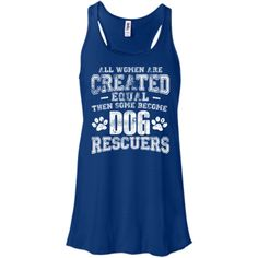 Women Equal Dog Rescuers - Ladies Flowy Tank