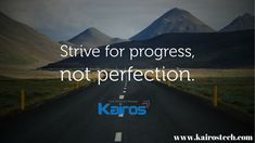 Strive for progress, not perfection  http://kairostech.com/ #FridayQuotes