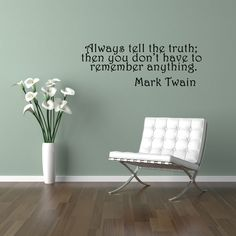 This is so true....I barely remember where I work some days...  Mark Twain Quote - Vinyl Wall Art Decal. $19.00, via Etsy.