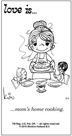 Moms home cooking. Love Is Cartoon, Love Is Comic, Mom Quotes, Funny Quotes, Couple Quotes, Qoutes, Love Of My Life, My Love, Mothers Love
