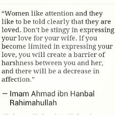 Advice for the husbands in Islam: Never be stingy in expressing ur love for ur wife Islamic Love Quotes, Islamic Inspirational Quotes, Islamic Quotes On Marriage, Islam Marriage, Muslim Love Quotes, Love In Islam, Women In Islam Quotes, Relationship Quotes, Life Quotes