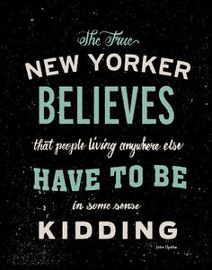"NYC Updike True New Yorker Quote - Silkscreen Artprint 8"" x 10"""