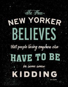 """NYC Updike True New Yorker Quote - Silkscreen Artprint 8"""" x 10"""""""
