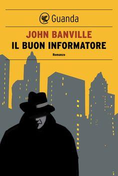 """Il buon informatore-John Banville, nato in Irlanda nel 1945, è uno dei più grandi romanzieri contemporanei. Amatissimo dalla critica (solo per fare un esempio, nel 2014 Pietro Citati sul Corriere della Sera ha definito il suo L'intoccabile """"**un romanzo straordinario: certo il più bello degli ultimi quarant'anni**"""" per """"la vastità, la ricchezza, il terribile riso""""), Banville nel corso della sua carriera ha vinto i premi più prestigiosi"""