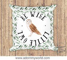 Owl Pillow, Be Wise Little Owl, Woodland Nursery, Woodland Animal, Woodland Pillow, Owl Pillow Cover, Owl Pillow Case, Woodland Cushion, Owl