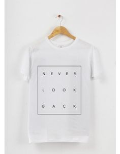 'Never look back' #TShirt