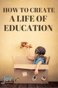 How to Create a Life of Education | www.joyinthehome.com