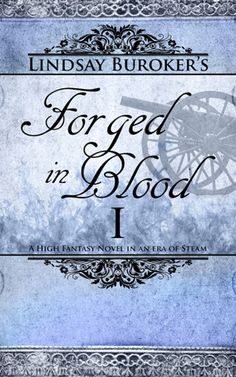 2013 Goodreads Choice Awards Nominee for Best Fantasy - Forged in Blood I by Lindsay Buroker